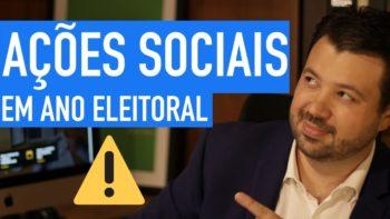 Eleições 2020 as regras sobre ações sociais em ano eleitoral